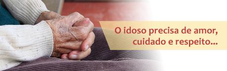 O idoso precisa de amor, cuidado e respeito...